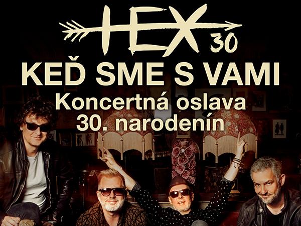 HEX oslávia 30 rokov koncertami na KEĎ SME S VAMI TOUR!